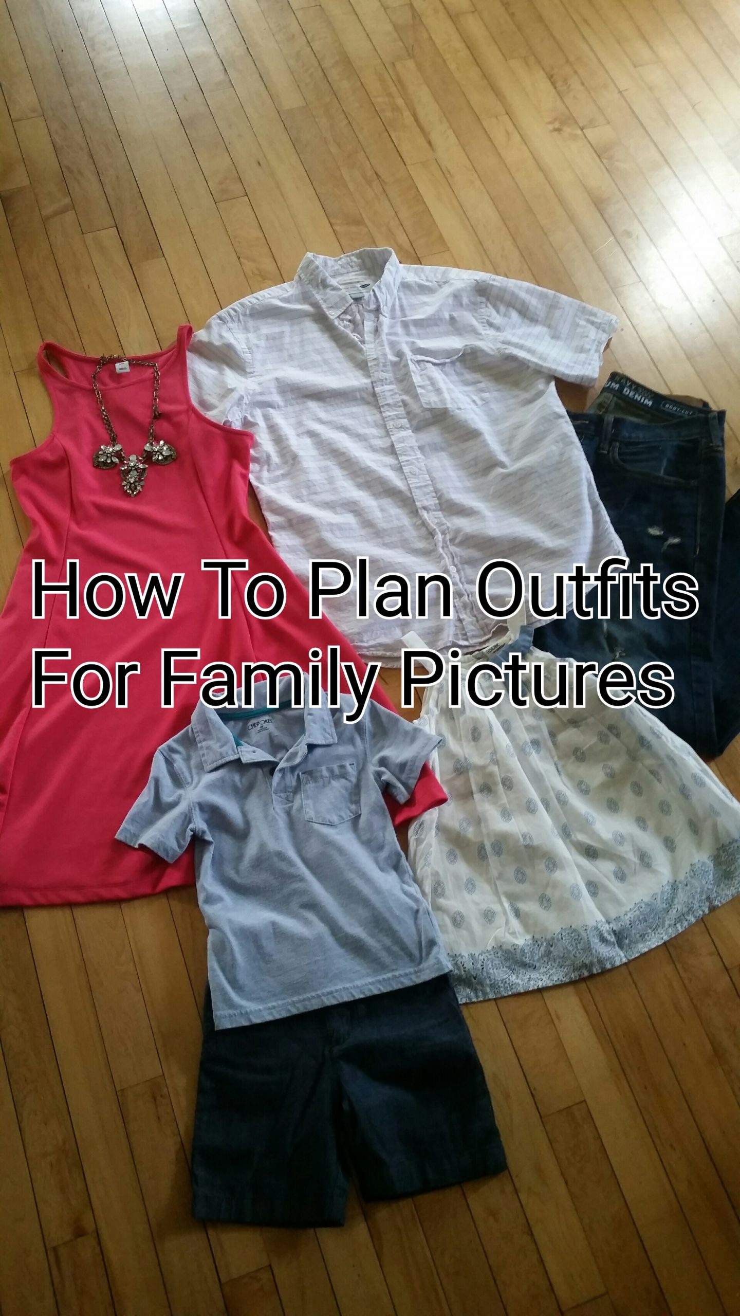 Planning Outfits For Family Pictures