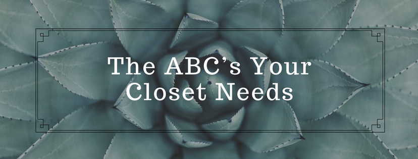 The ABC's Your Closet Needs